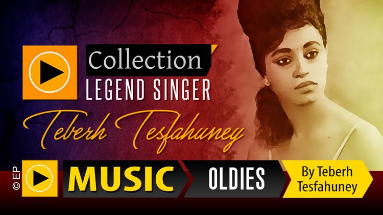 Oldies Songs of Legendary Eritrean Artist Teberh Tesfahuney
